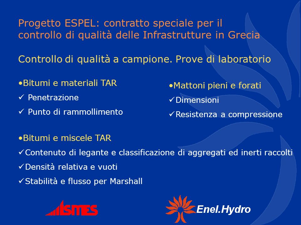 Progetto ESPEL: contratto speciale per il controllo di qualità delle Infrastrutture in Grecia Controllo di qualità a campione. Prove di laboratorio Bi