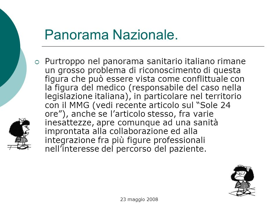 23 maggio 2008 Panorama Nazionale. Purtroppo nel panorama sanitario italiano rimane un grosso problema di riconoscimento di questa figura che può esse