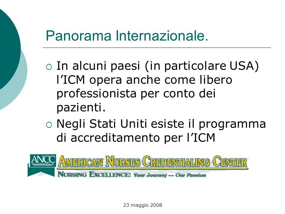 23 maggio 2008 Panorama Internazionale. In alcuni paesi (in particolare USA) lICM opera anche come libero professionista per conto dei pazienti. Negli
