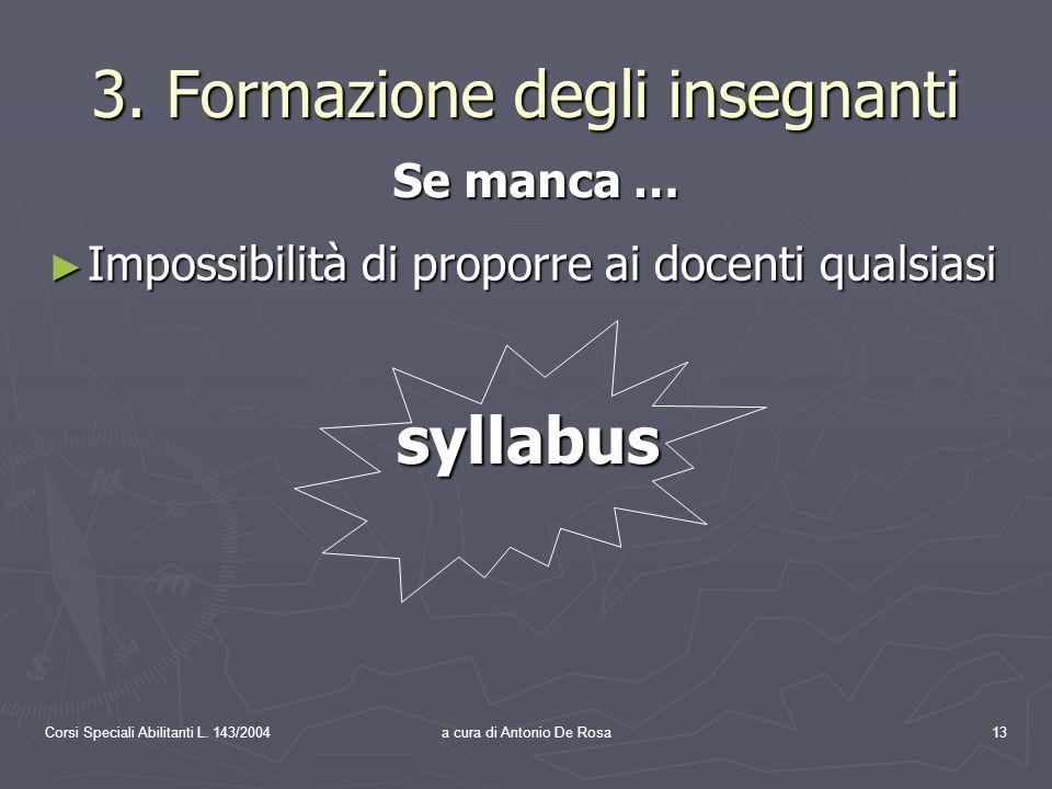 Corsi Speciali Abilitanti L. 143/2004a cura di Antonio De Rosa13 3.