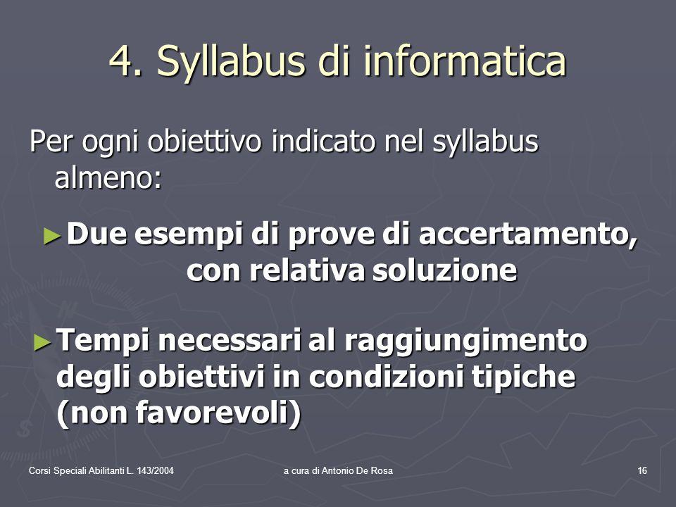Corsi Speciali Abilitanti L. 143/2004a cura di Antonio De Rosa16 4.