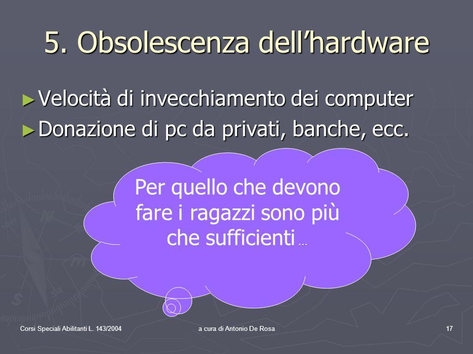 Corsi Speciali Abilitanti L. 143/2004a cura di Antonio De Rosa17 5.
