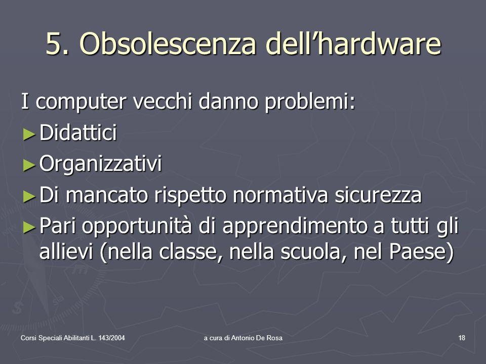 Corsi Speciali Abilitanti L. 143/2004a cura di Antonio De Rosa18 5.