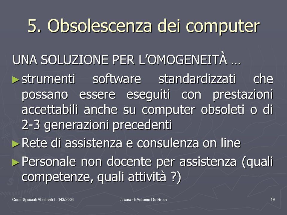Corsi Speciali Abilitanti L. 143/2004a cura di Antonio De Rosa19 5.