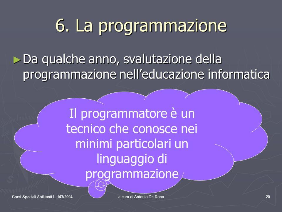 Corsi Speciali Abilitanti L. 143/2004a cura di Antonio De Rosa20 6.