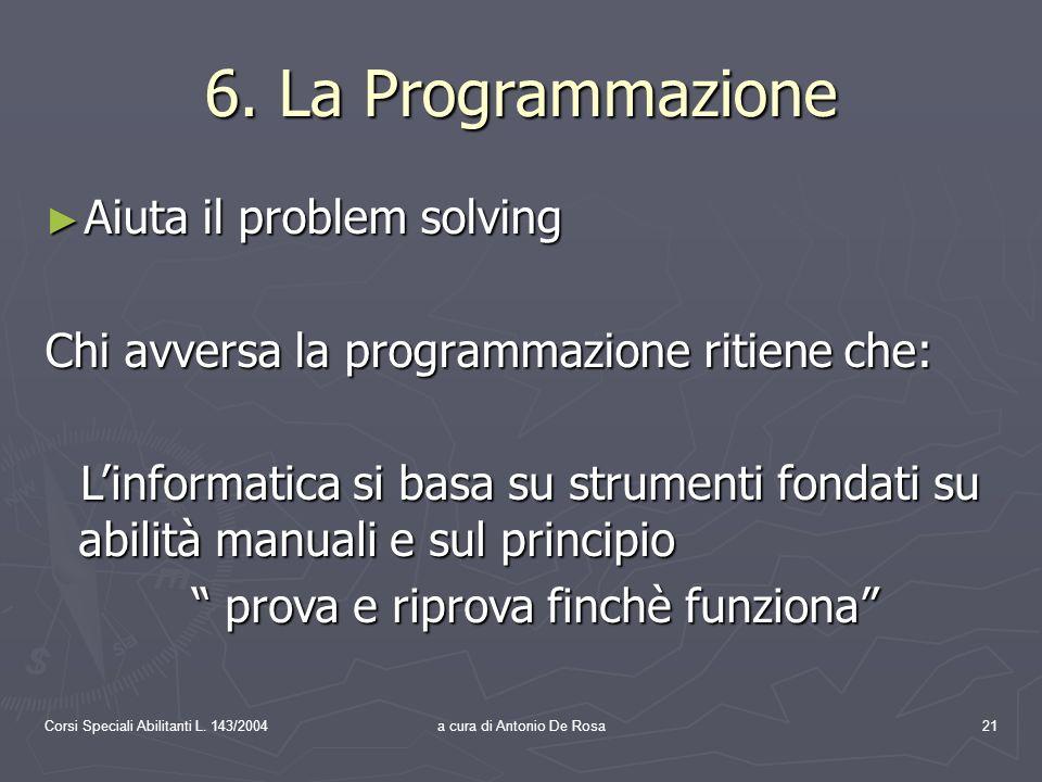 Corsi Speciali Abilitanti L. 143/2004a cura di Antonio De Rosa21 6.