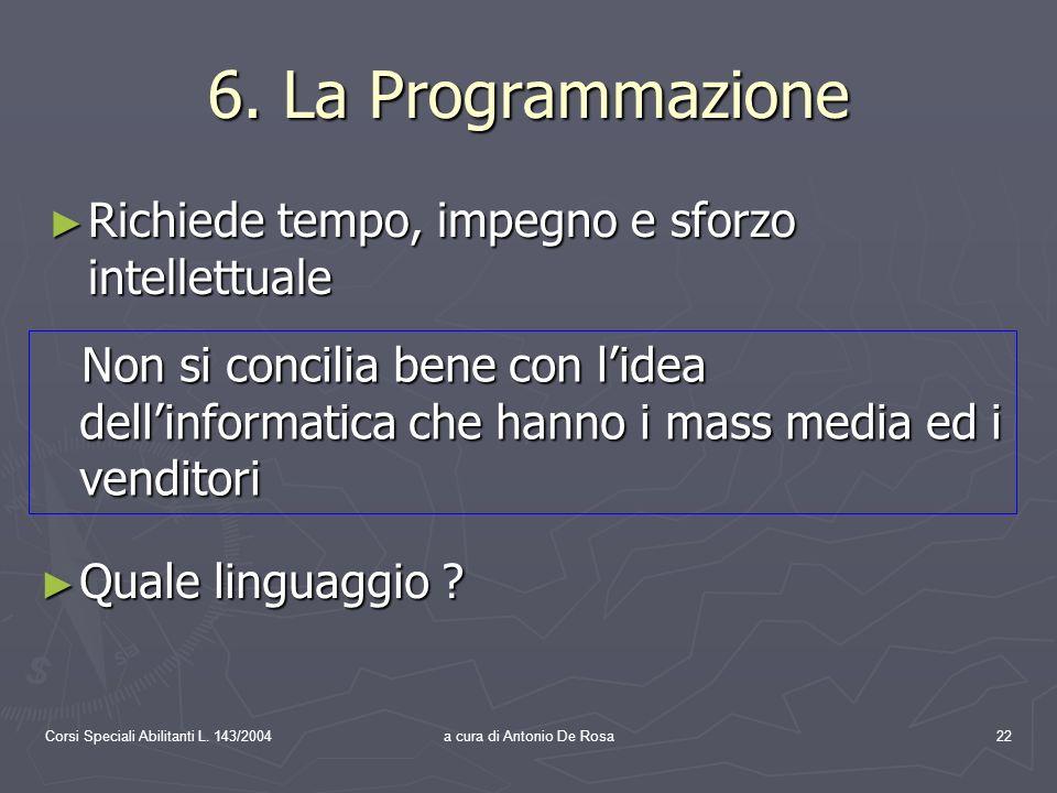 Corsi Speciali Abilitanti L. 143/2004a cura di Antonio De Rosa22 6.