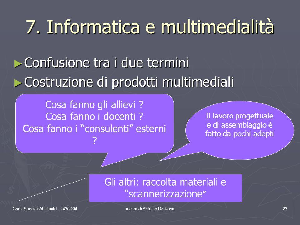 Corsi Speciali Abilitanti L. 143/2004a cura di Antonio De Rosa23 7.