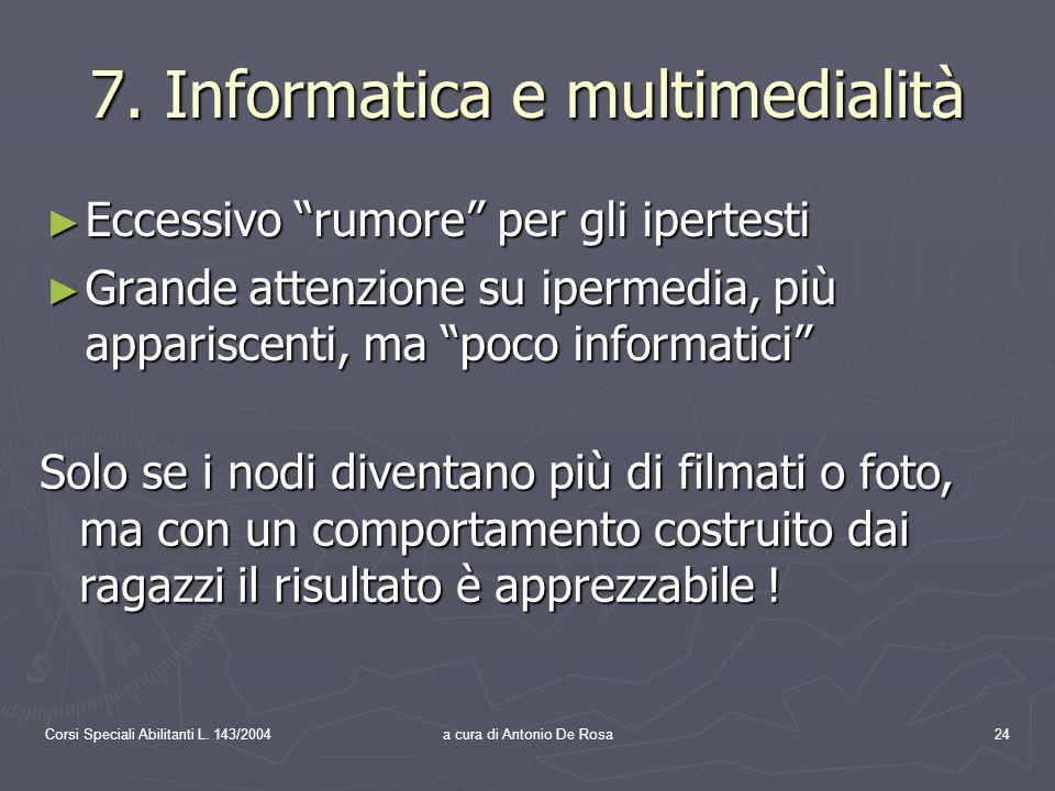 Corsi Speciali Abilitanti L. 143/2004a cura di Antonio De Rosa24 7.