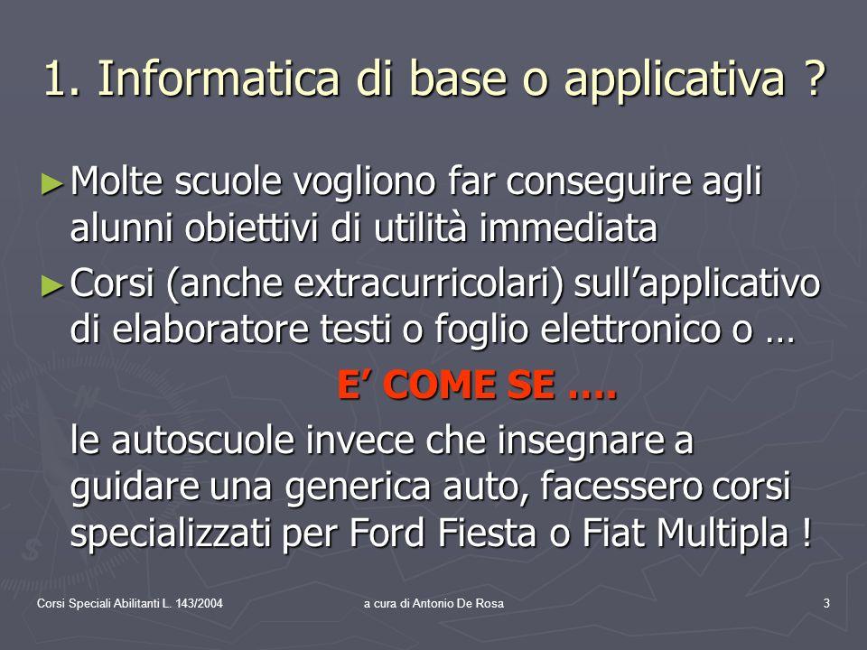 Corsi Speciali Abilitanti L. 143/2004a cura di Antonio De Rosa3 1.