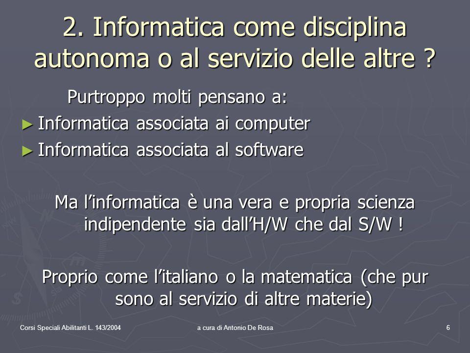 Corsi Speciali Abilitanti L. 143/2004a cura di Antonio De Rosa6 2.