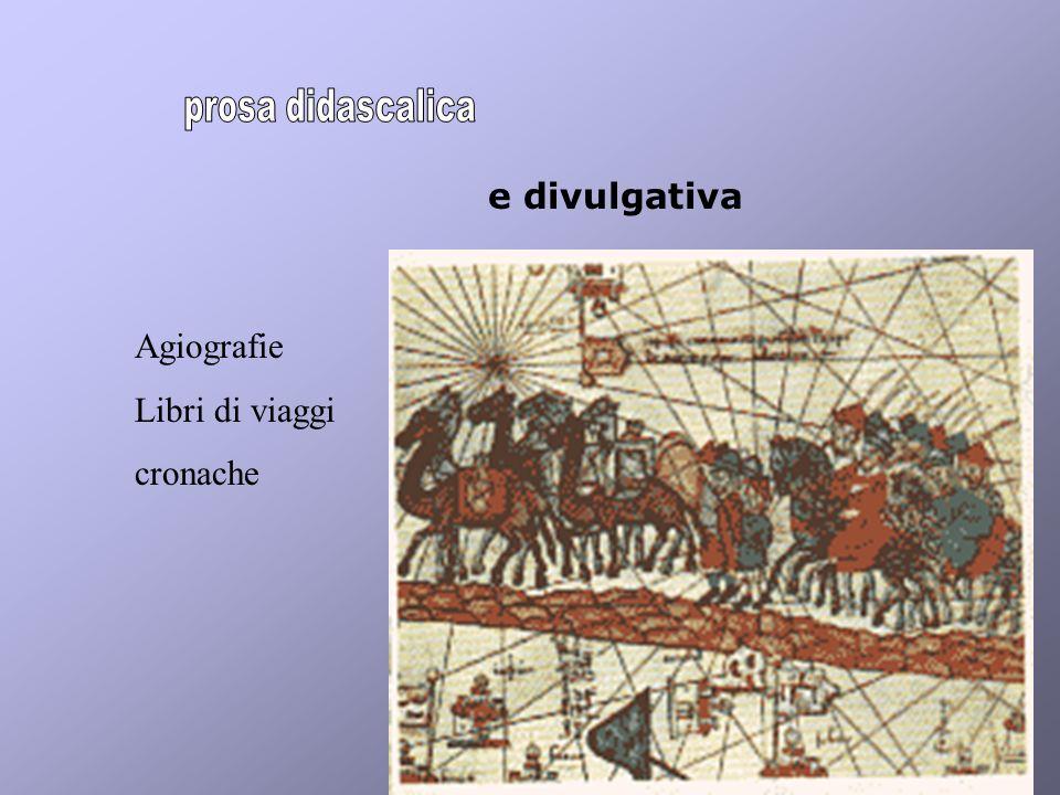 e divulgativa Agiografie Libri di viaggi cronache