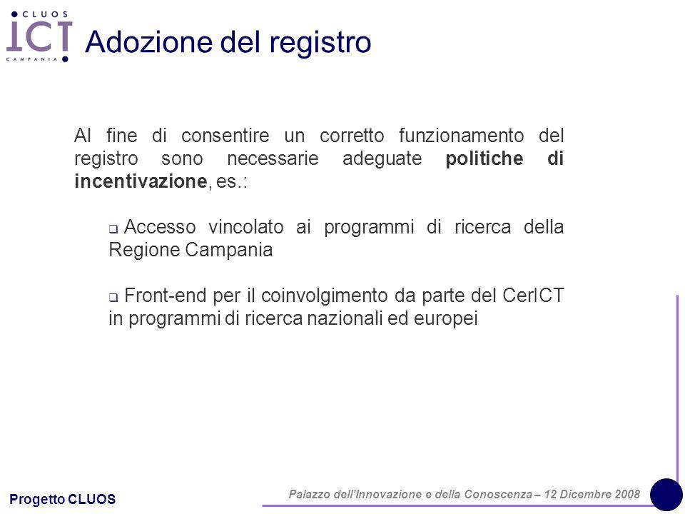Progetto CLUOS Palazzo dell'Innovazione e della Conoscenza – 12 Dicembre 2008 Adozione del registro Al fine di consentire un corretto funzionamento de