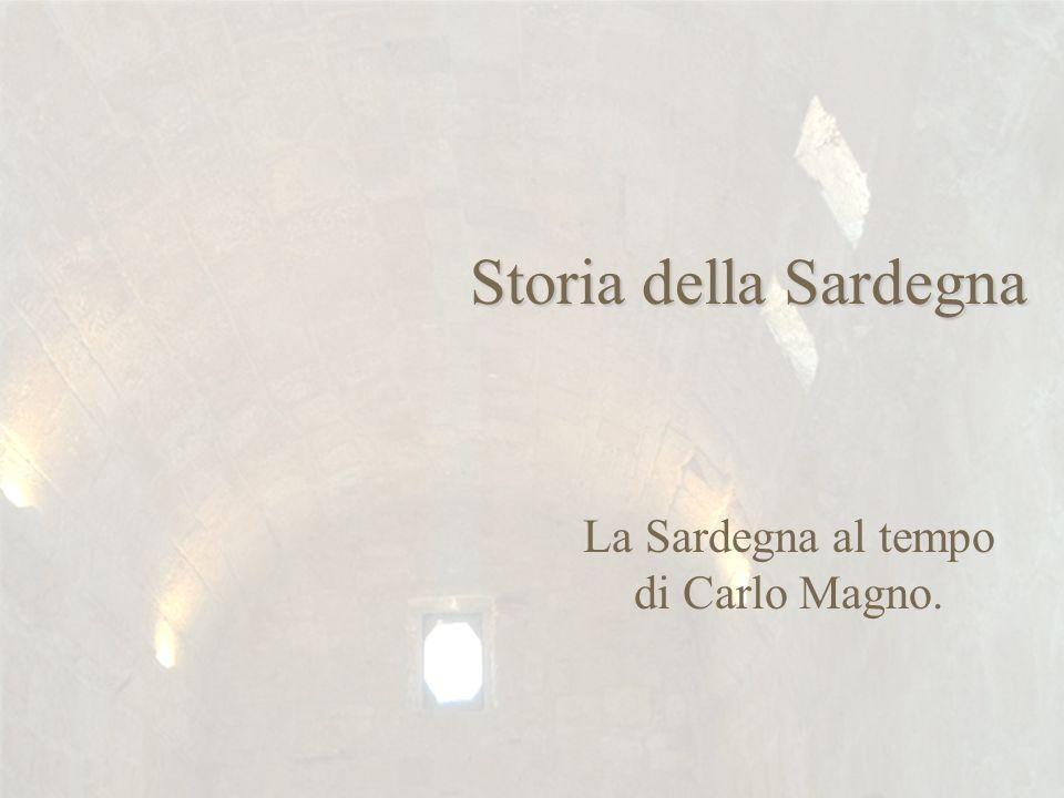 Storia della Sardegna La Sardegna al tempo di Carlo Magno.
