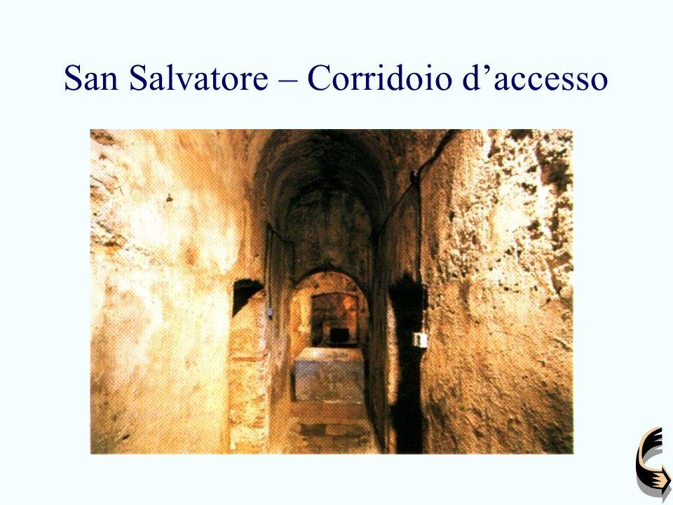 San Salvatore – Corridoio daccesso