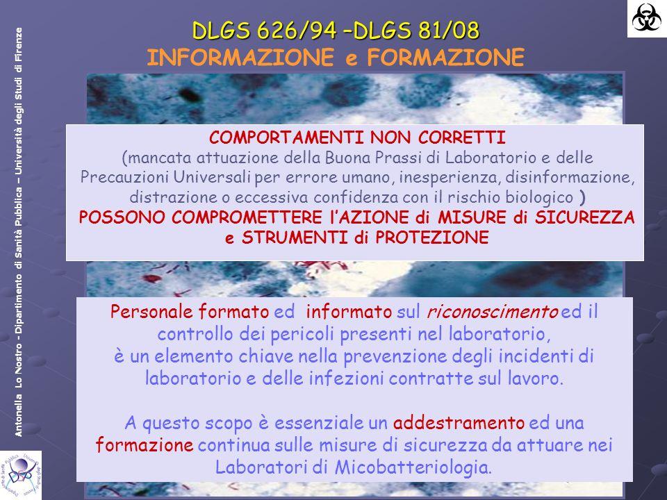 Antonella Lo Nostro - Dipartimento di Sanità Pubblica – Università degli Studi di Firenze Personale formato ed informato sul riconoscimento ed il controllo dei pericoli presenti nel laboratorio, è un elemento chiave nella prevenzione degli incidenti di laboratorio e delle infezioni contratte sul lavoro.