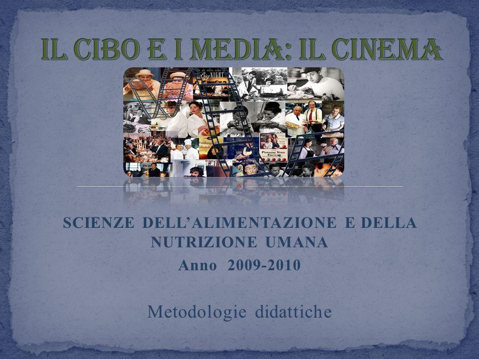 SCIENZE DELLALIMENTAZIONE E DELLA NUTRIZIONE UMANA Anno 2009-2010 Metodologie didattiche