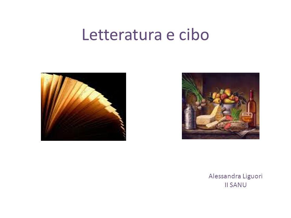 Letteratura e cibo Alessandra Liguori II SANU