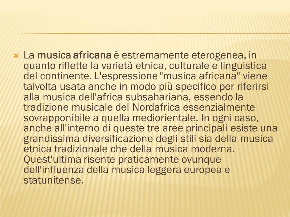 La musica africana è estremamente eterogenea, in quanto riflette la varietà etnica, culturale e linguistica del continente. L'espressione