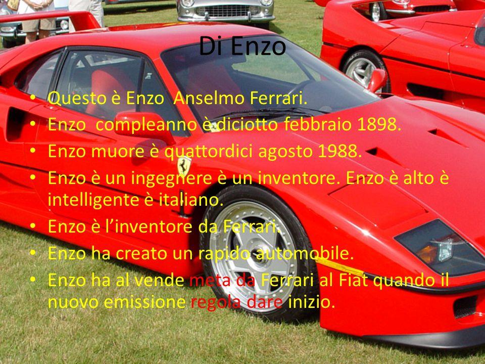 Di Enzo Questo è Enzo Anselmo Ferrari. Enzo compleanno è diciotto febbraio 1898.