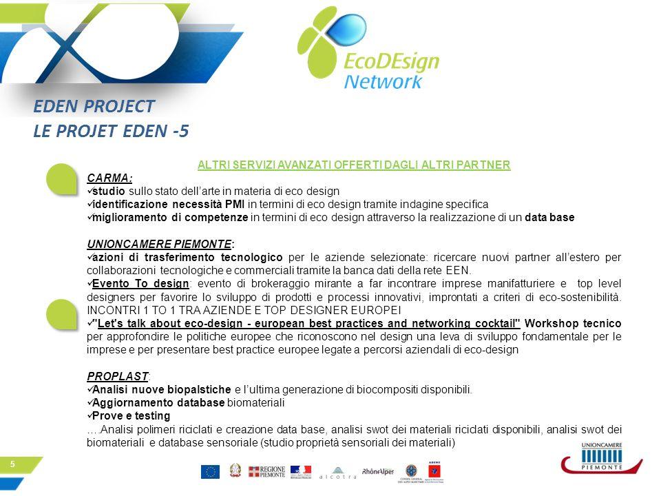 6 EDEN PROJECT LE PROJET EDEN ATTIVITA CHIUSURA PROGETTO Concorso per premiare idee di prodotti innovativi e sostenibili: Eco Design Award.