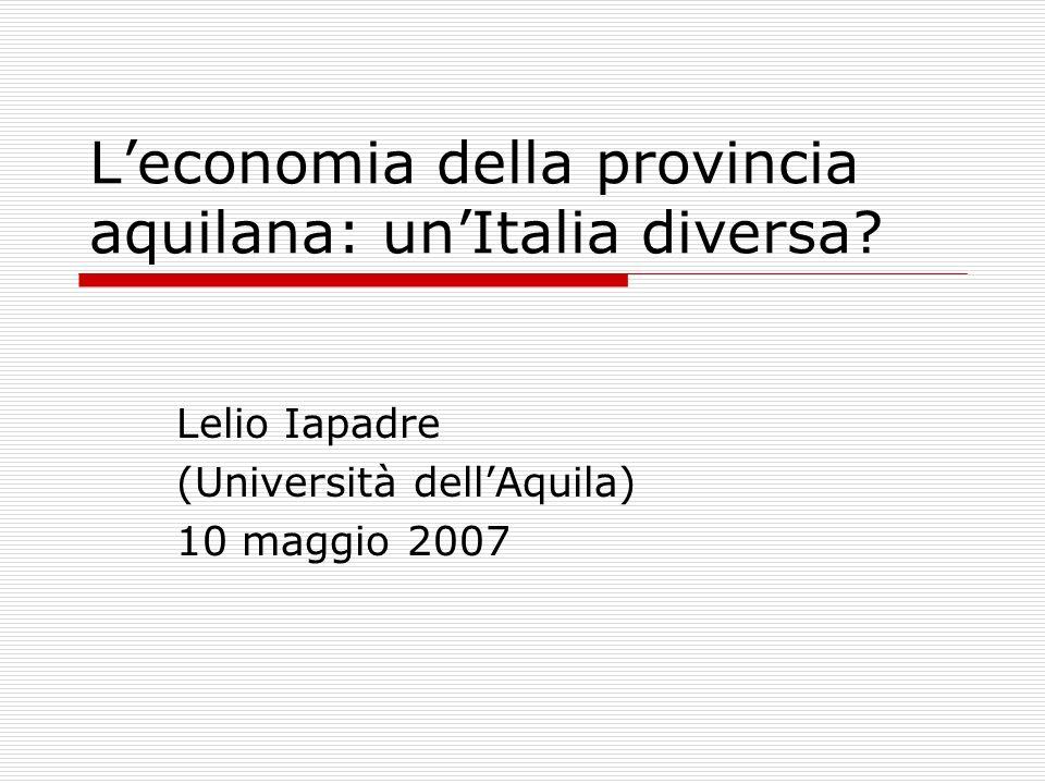 Leconomia della provincia aquilana: unItalia diversa.