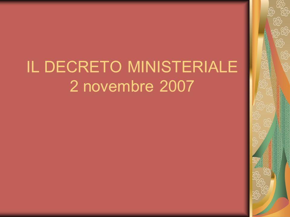 IL DECRETO MINISTERIALE 2 novembre 2007