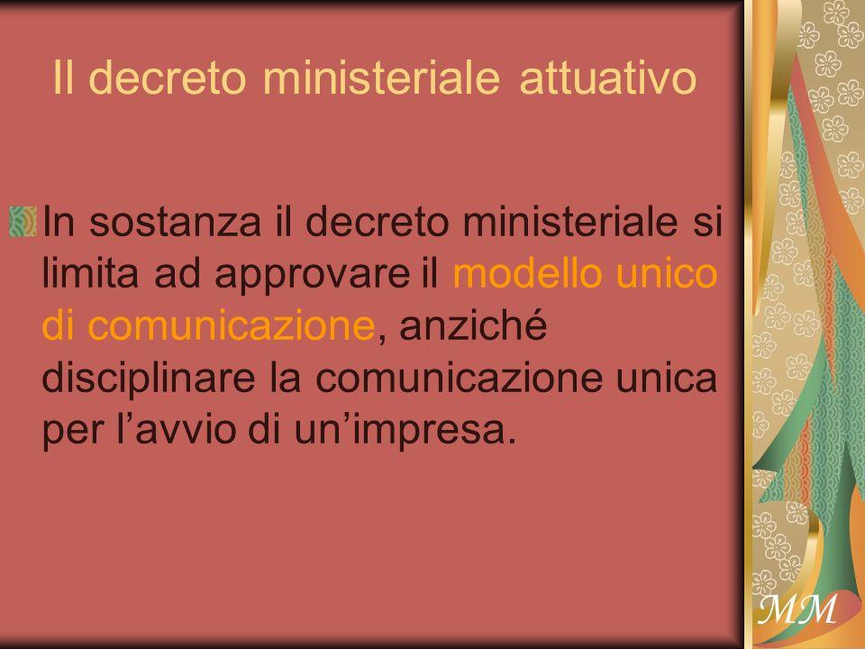 MM Il decreto ministeriale attuativo In sostanza il decreto ministeriale si limita ad approvare il modello unico di comunicazione, anziché disciplinare la comunicazione unica per lavvio di unimpresa.