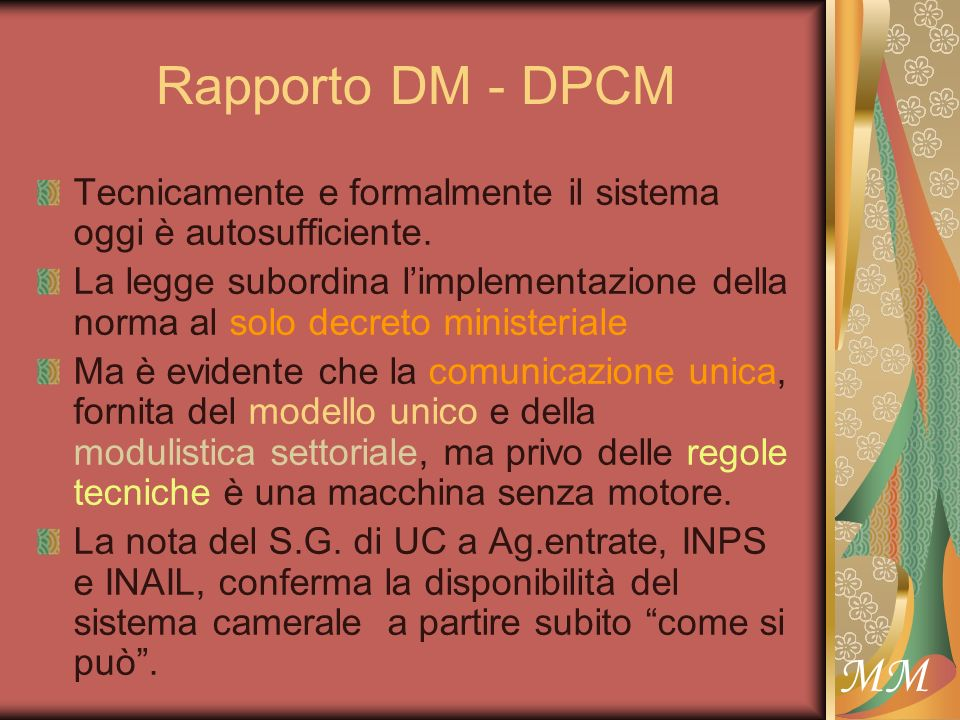 MM Rapporto DM - DPCM Tecnicamente e formalmente il sistema oggi è autosufficiente.