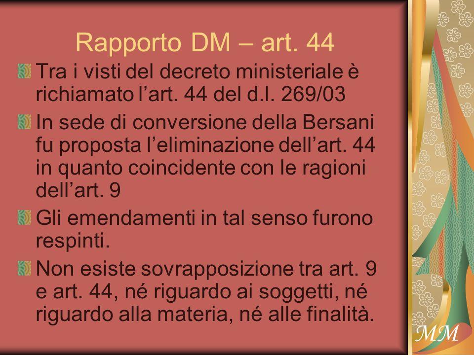 MM Rapporto DM – art. 44 Tra i visti del decreto ministeriale è richiamato lart.