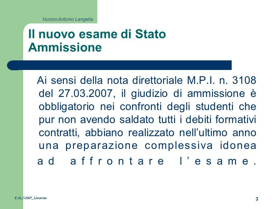 E.G./USP_Livorno 3 Nunzio Antonio Langella Il nuovo esame di Stato Ammissione Ai sensi della nota direttoriale M.P.I.
