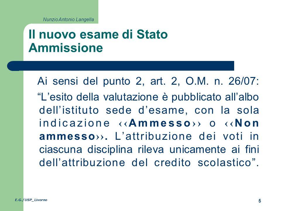 E.G./USP_Livorno 5 Nunzio Antonio Langella Il nuovo esame di Stato Ammissione Ai sensi del punto 2, art.