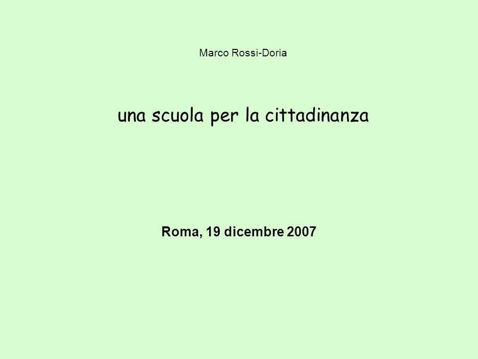 Marco Rossi-Doria una scuola per la cittadinanza Roma, 19 dicembre 2007