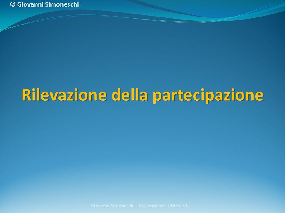 Rilevazione della partecipazione Giovanni Simoneschi - DG Studente. Ufficio VI © Giovanni Simoneschi