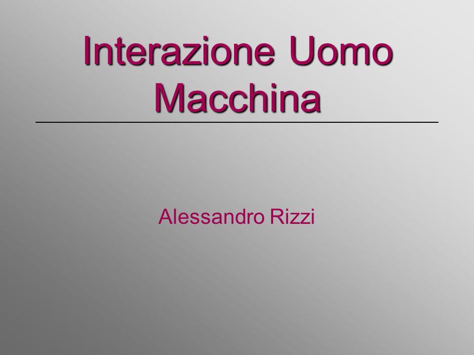 Interazione Uomo Macchina Alessandro Rizzi