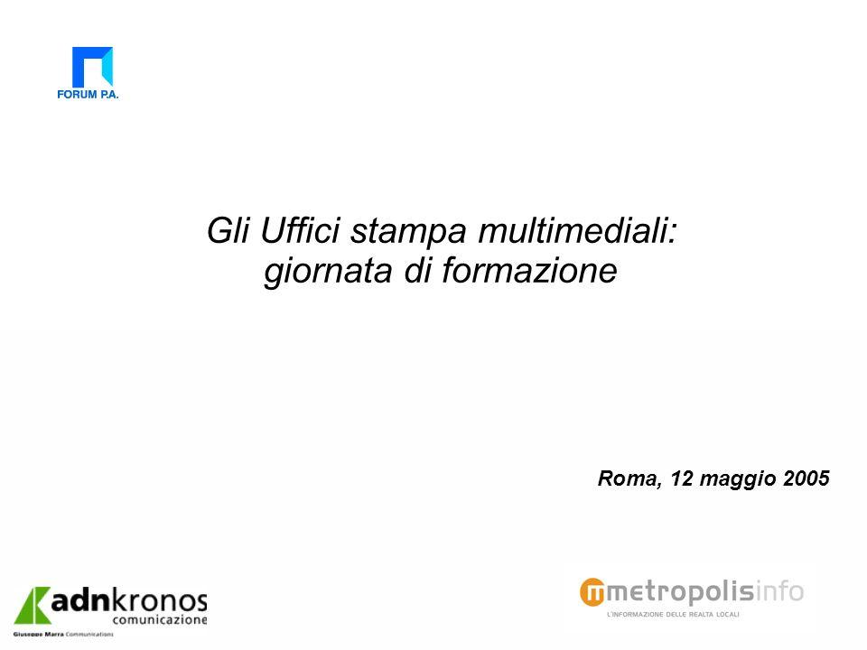 Gli Uffici stampa multimediali: giornata di formazione Roma, 12 maggio 2005