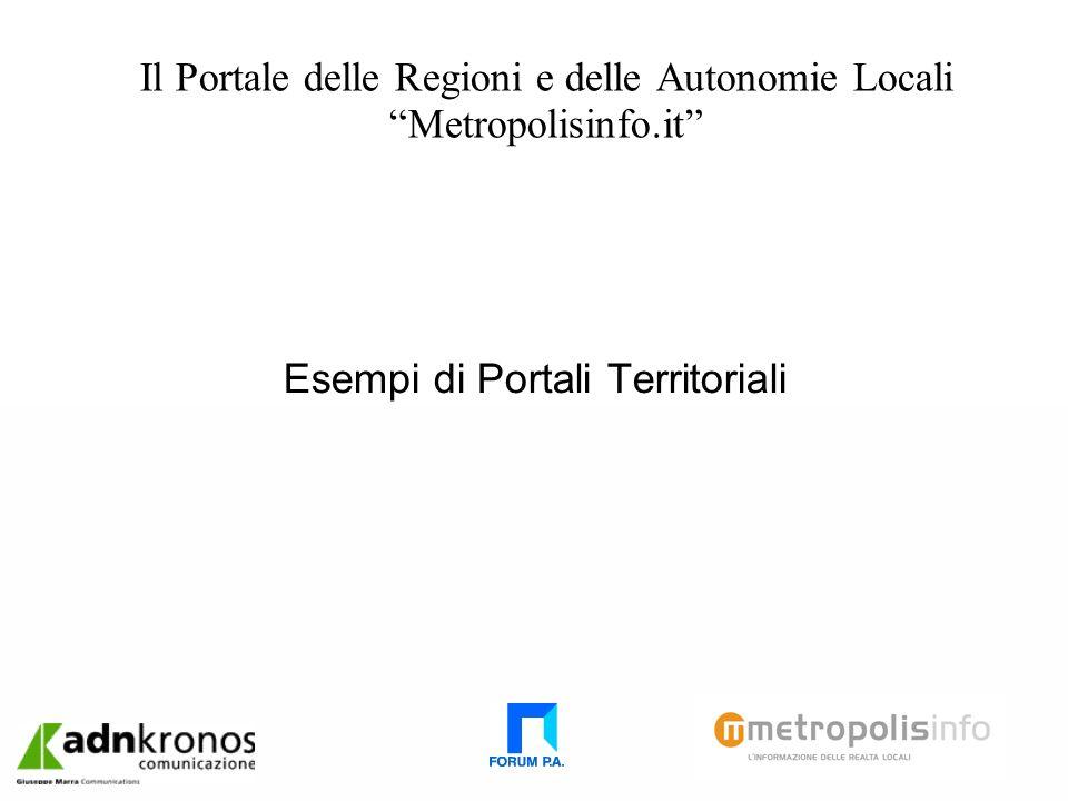 Il Portale delle Regioni e delle Autonomie Locali Metropolisinfo.it Esempi di Portali Territoriali