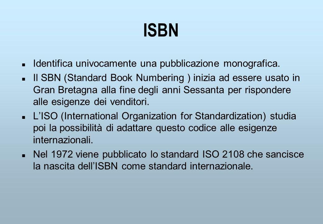 ISBN n Identifica univocamente una pubblicazione monografica.