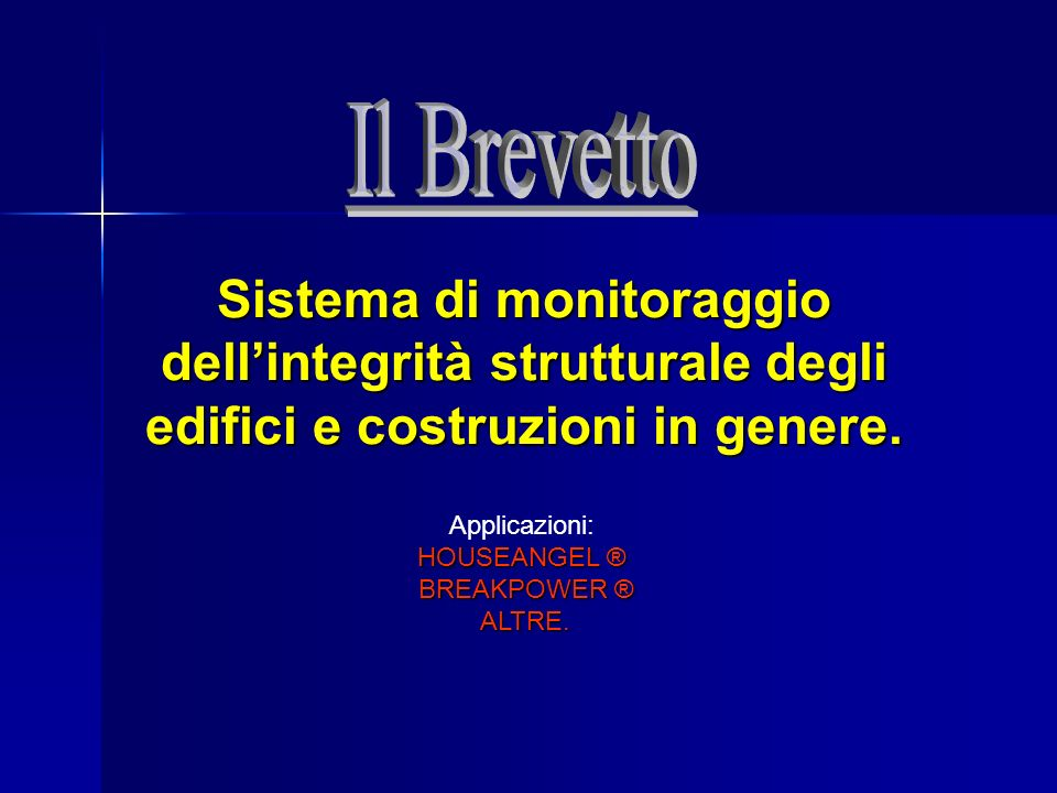 Applicazioni: HOUSEANGEL ® BREAKPOWER ® BREAKPOWER ® ALTRE.