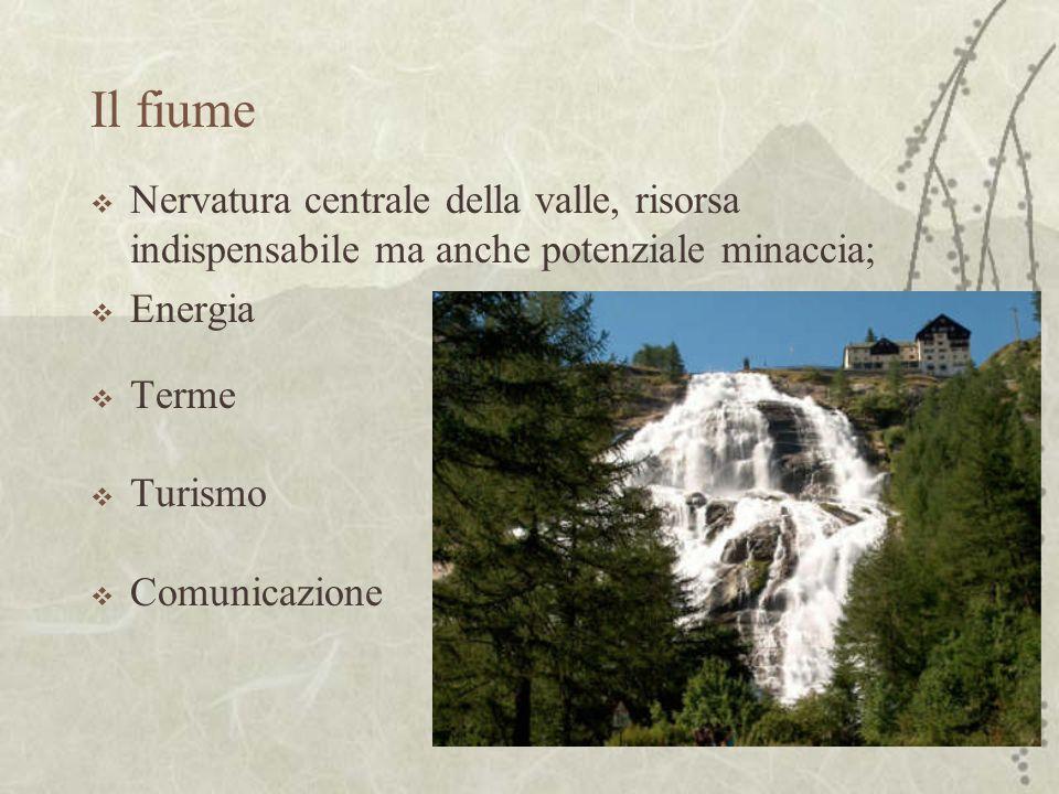 Il fiume Nervatura centrale della valle, risorsa indispensabile ma anche potenziale minaccia; Energia Terme Turismo Comunicazione