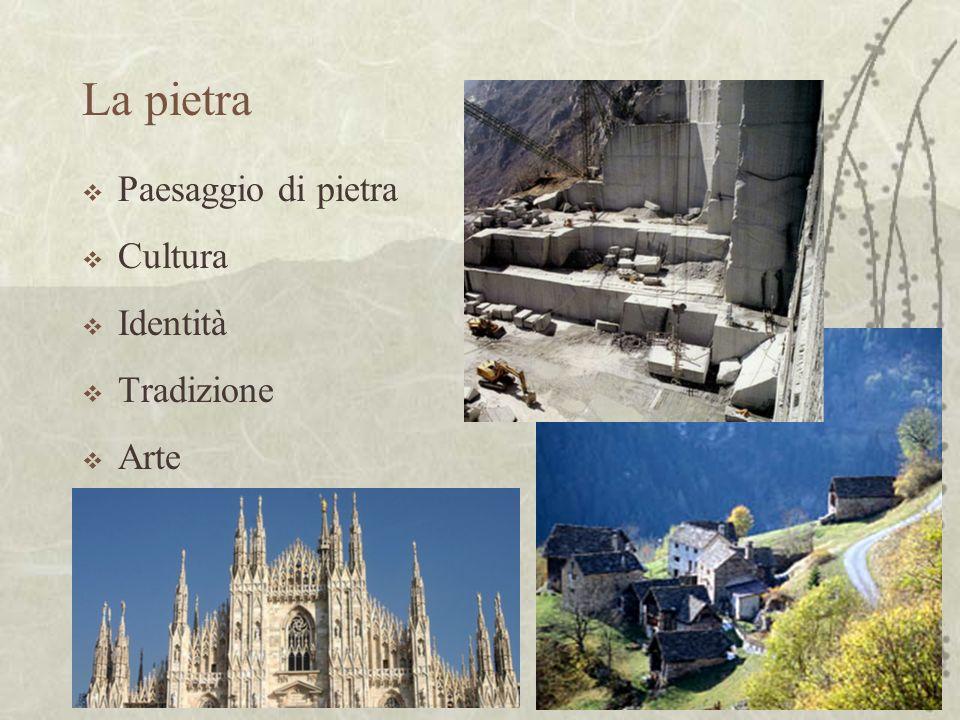 La pietra Paesaggio di pietra Cultura Identità Tradizione Arte