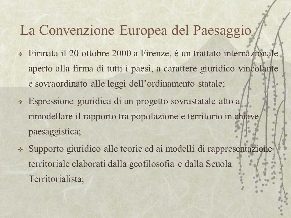 La Convenzione Europea del Paesaggio Firmata il 20 ottobre 2000 a Firenze, è un trattato internazionale aperto alla firma di tutti i paesi, a caratter
