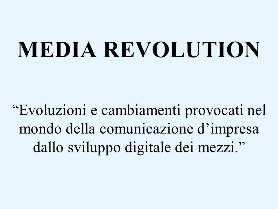 Con lobiettivo di soddisfare efficacemente, i numerosi bisogni comunicativi generati dal fenomeno della Media revolution La Nuova Comunicazione si caratterizzerà per soluzioni a 360°, in cui il messaggio, libero dalla piattaforma, e veicolato attraverso Vecchi e Nuovi Mezzi, sarà in grado di coinvolgere anche i target più difficili da raggiungere.