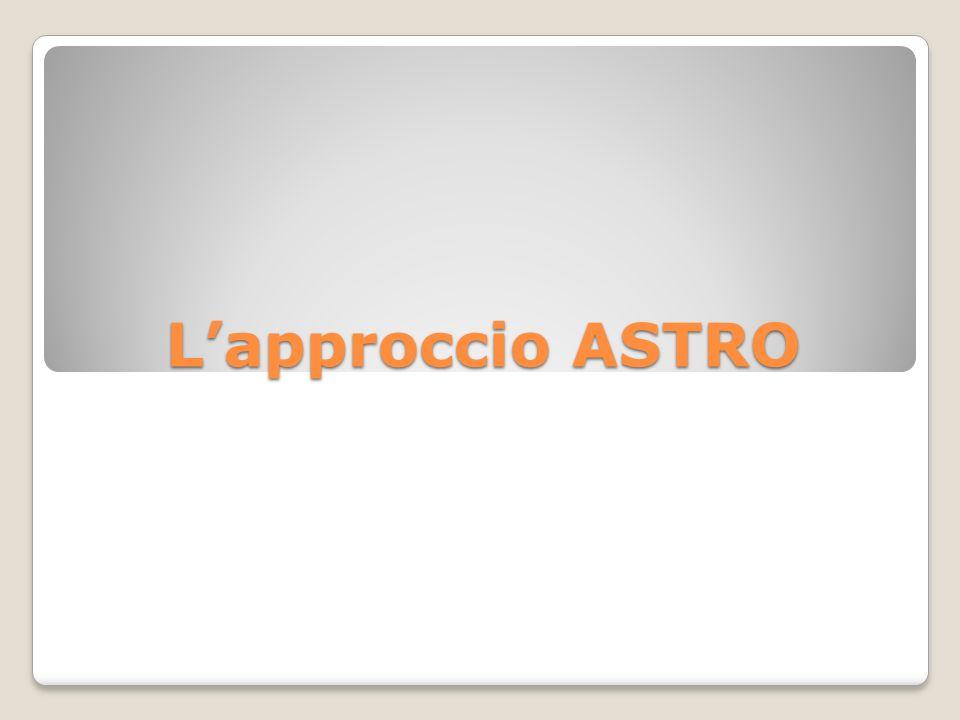 Lapproccio ASTRO