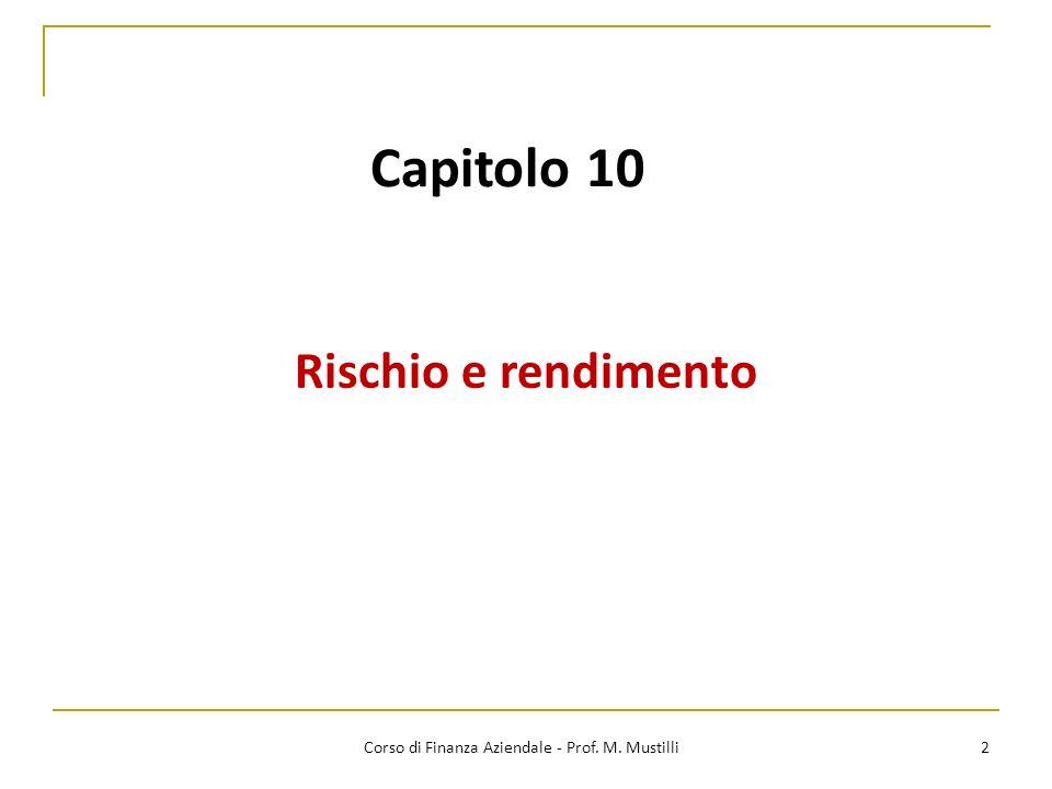 Capitolo 10 Rischio e rendimento 2 Corso di Finanza Aziendale - Prof. M. Mustilli