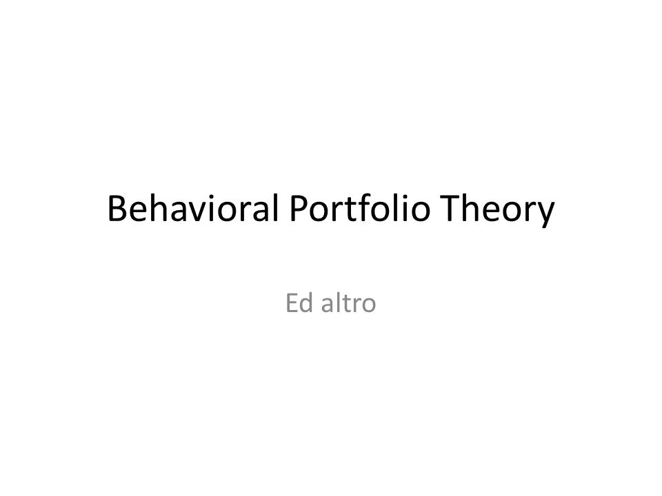 Behavioral Portfolio Theory La BPT applica la logica dellapproccio motivazionista, stabilendo le regole per costruire una frontiera efficiente alternativa a quella dellapproccio media-varianza.