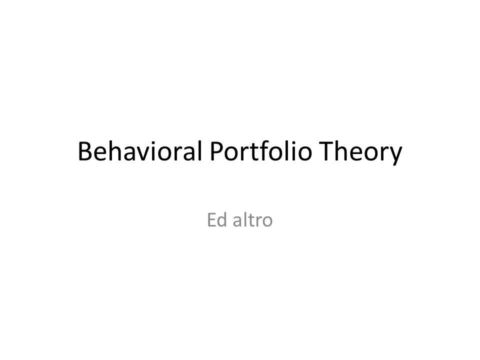 Behavioral Portfolio Theory Ed altro