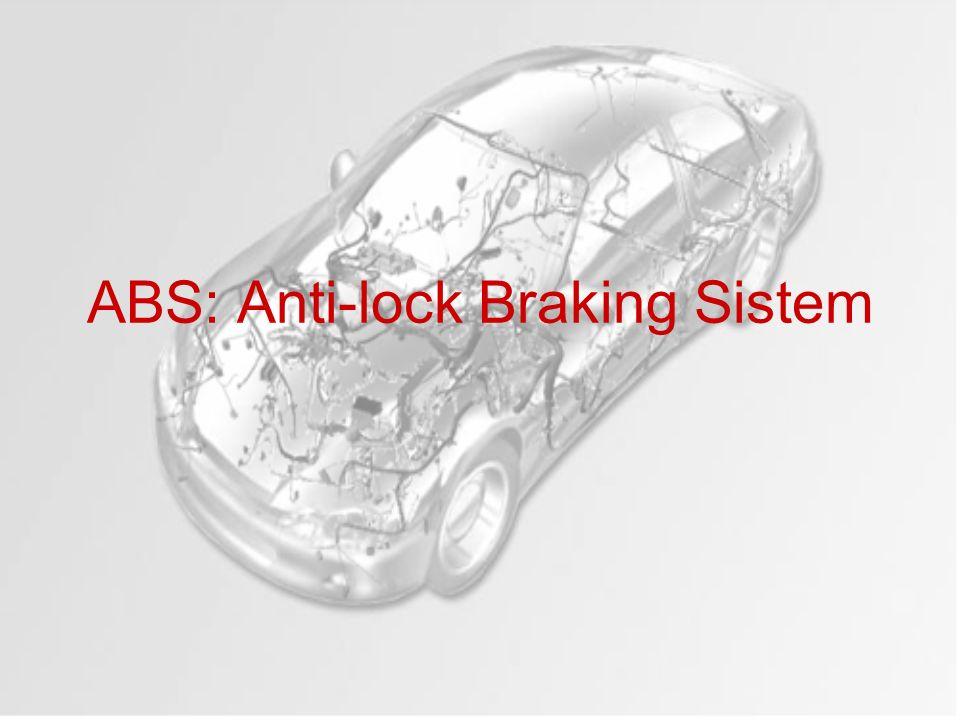 ABS: Anti-lock Braking Sistem