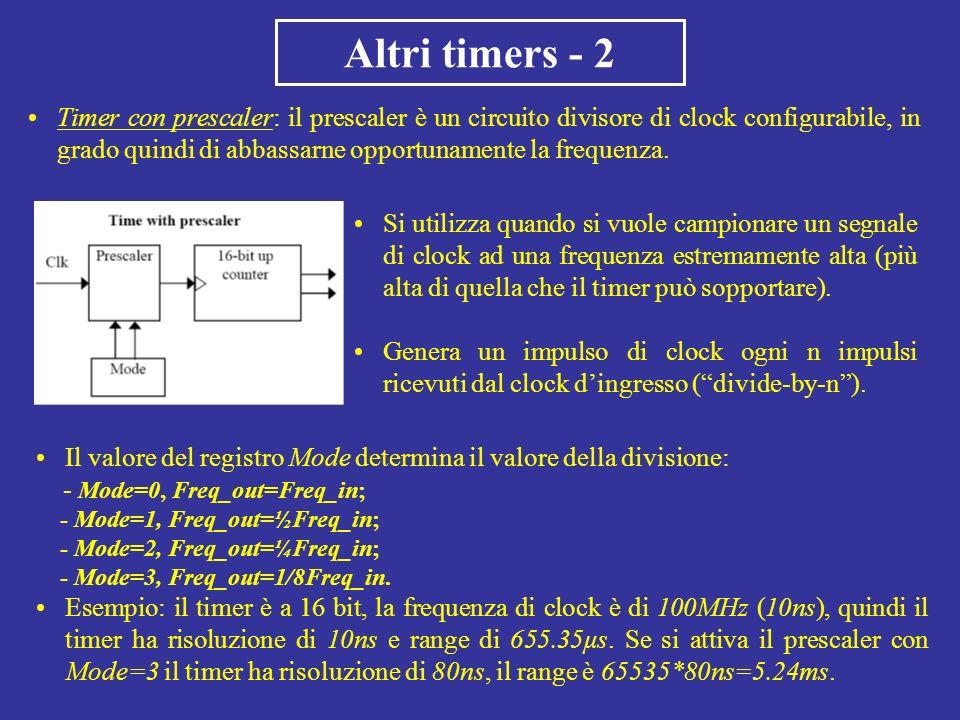 Altri timers - 2 Timer con prescaler: il prescaler è un circuito divisore di clock configurabile, in grado quindi di abbassarne opportunamente la freq