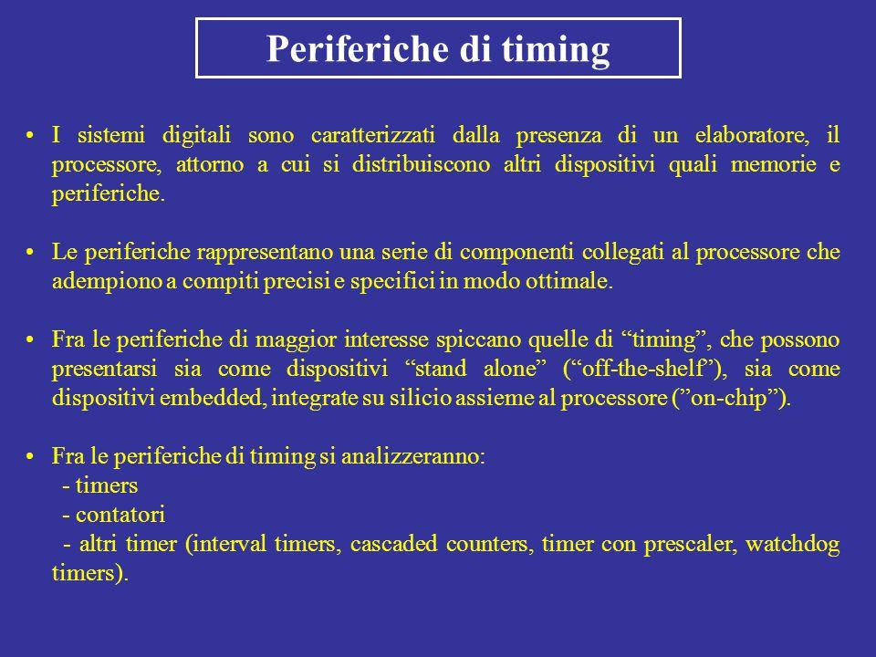 Periferiche di timing I sistemi digitali sono caratterizzati dalla presenza di un elaboratore, il processore, attorno a cui si distribuiscono altri di